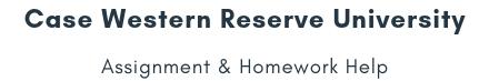 Case Western Reserve University Assignment &Homework Help